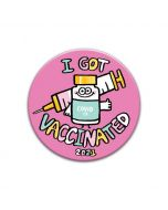 I GOT VACCINATED Pin by Badgebomb